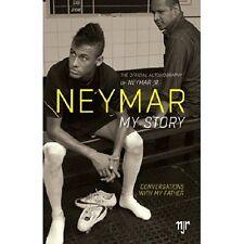 Neymar: My Story: Conversations with My Father by Neymar da Silva Santos, Jr....