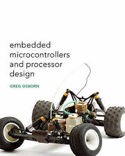 Embedded Microcontrollers & Processor Design by Osborn, Charles Greg