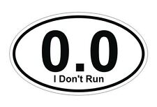 0.0 I Don't Run Oval / Half Full Marathon Label Vinyl Decal / Sticker *5 Sizes*