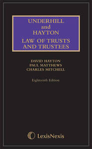Underhill and Hayton Law of Trusts and Trustees by Charles Mitchell, Paul...