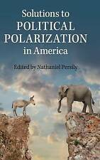 NEW Solutions to Political Polarization in America