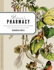 Darwin's Pharmacy : Sex, Plants, and the Evolution of the Noösphere by...