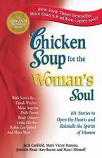 Chicken Soup for the Woman's Soul: 101 Stories to Open the Hearts and Rekindle t