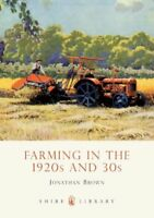 Farming in the 1920s and 30s (Shire Library), Jonathan Brown - Paperback Book -