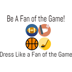 Be A Fan of the Game
