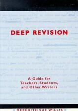 Deep Revision : Students, and Other Writers by Meredith S. Willis (1993,...