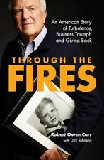 Through the Fires: An American Story of Turbulence, Business Triumph and Givi...