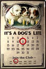 Its a Dogs Life Kalender Blechschild Calendar Metal Tin Sign 20 x 30 cm