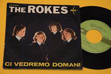 "ROKES 7"" 45 CI VEDREMO DOMANI 1°ST ORIG ITALY BEAT EX !!"