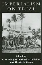 Imperialism on Trial : International Oversight of Colonial Rule in Historical...