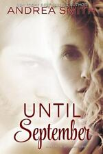 Until September by Andrea Smith (2015, Paperback)