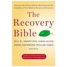 The Recovery Bible: By Bill W., Emmet Fox, James Allen, Henry Drummond, Willi...