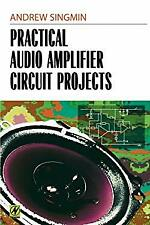 Practical Audio Amplifier Circuit Projects by Singmin, Andrew