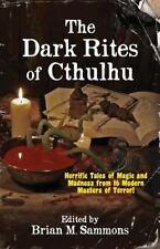The Dark Rites of Cthulhu, , Sammons, Brian M, Very Good, 2014-03-28,