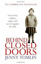 Behind Closed Doors: A True Story of Abuse, Neglect and Survival Against the Od