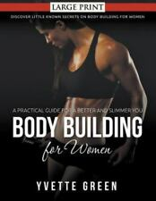 Body Building for Women : A Practical Guide for a Better and Slimmer You :...
