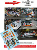 DECALS 1/43 REF 548 RENAULT CLIO S1600 VIRAG RALLYE MONTE CARLO 2003 RALLY WRC