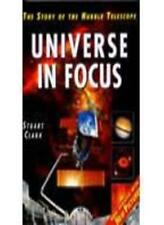 Universe in Focus: Story of the Hubble Telescope By Stuart Clark. 9780304350254