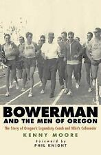 Bowerman and the Men of Oregon : The Story of Oregon's Legendary Coach and Nike'