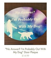 """I'm Probably Out With My Dog!"""" Door Plaque Gift  Golden Retriever """"No Answer"""