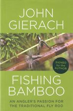 GIERACH JOHN FLY FISHING BOOK FISHING BAMBOO THE TRADITIONAL FLY ROD signed !