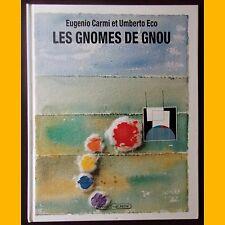 LES GNOMES DE GNOU Eugenio Carmi Umberto Eco 1993