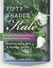 Fifty Shades of Kale: 50 Fresh and Satisfying Reci