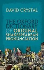 The Oxford Dictionary of Original Shakespearean Pronunciation by David Crystal