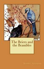 The Briers and the Brambles by Robert Logsdon (2014, Paperback)