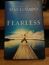Fearless : Imagine Your Life Without Fear by Max Lucado (2009, Hardcover)