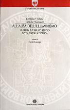LUONGO ALL'ALBA DELL'ILLUMINISMO CULTURA PUBBLICO STUDIO NAPOLI AUSTRIACA GUIDA