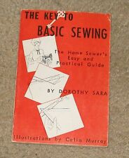 New listing Vtg-The Key to Basic Sewing-Dorothy Sara-The Home Sewer's Easy & Practical Guide