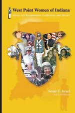 West Point Women of Indiana : Stories of Determination, Leadership, and...