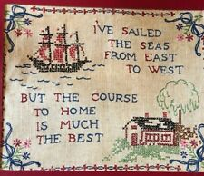 Antique Needlepoint Cross-stitch Linen I've Sailed the Seas Home is Best 12x10