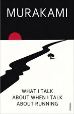 What I Talk About When I Talk About Running by Haruki Murakami   Paperback Book