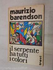 IL SERPENTE HA TUTTI I COLORI Maurizio Barendson Toni Bonavita Trevi 1973 libro