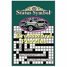 Status Symbol : Crossword Puzzles for the Automotive Enthusiast by Glen A....