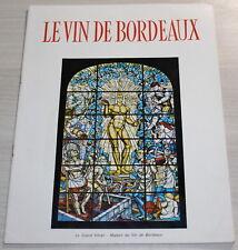le VIN de BORDEAUX - vers 1970 - Plaquette par le Conseil interprofessionel