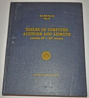 Tables of Computed Altitude and Azimuth Latitudes 30 to 39 Vol IV 1970 US Navy