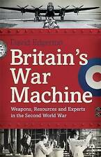 Edgerton, David, Britain's War Machine: Weapons, Resources and Experts in the Se