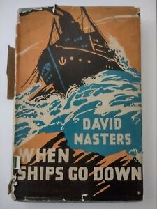 When Ships Go Down David Masters Salvage  Helmet  Diving  1941 with Dust Jacket.
