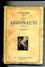 V.Blasco Ibanez # GLI ARGONAUTI # Vol.II # Casa Editrice Bietti 1930 Milano