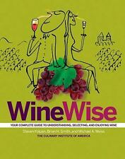 WineWise by Steven Kolpan, Brian H. Smith, Michael A. Weiss, The Culinary Insti
