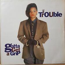 MC Trouble, Gotta Get A Grip - Vinyl Record LP, Used Original 1990