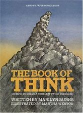 The Book of Think: Or How to Solve a Problem Twice Your Size (Brown Paper School