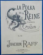 JOACHIM RAFF PIANO PARTITION LA POLKA DE LA REINE 1868 BUVAL CRÈME SIMON PUB