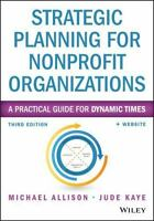 Strategic Planning for Nonprofit Organizations: A Practical Guide for Dynamic Ti