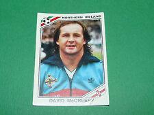 N°283 DAVID Mc CREERY IRLANDE NORD PANINI FOOTBALL COUPE MONDE 1986 MEXICO WM 86