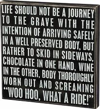 """LIFE SHOULD BE... WOO HOO, WHAT A RIDE! Box Sign 15"""" x 15"""", Primitives by Kathy"""