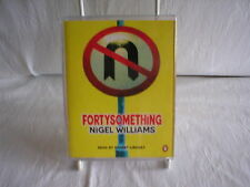 2 CASSETTE AUDIO BOOK FORTYSOMETHING BY NIGEL WILLIAMS.